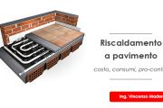 RISCALDAMENTO A PAVIMENTO: costo, consumi, pro contro opinioni 2021