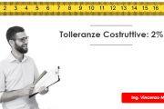 Tolleranze costruttive: 2% dei parametri e opere interne 2020